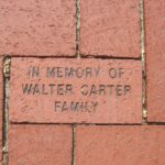 Pavestone brick with in memory or Walter Carter family inscribed